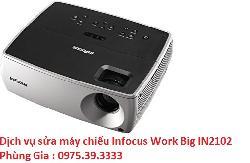 Dịch vụ sửa máy chiếu Infocus Work Big IN2102 uy tín giá rẻ