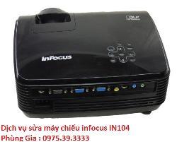 Dịch vụ sửa máy chiếu infocus IN104 giá rẻ uy tín