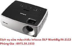 Dịch vụ sửa máy chiếu Infocus DLP WorkBig IN-2102 lấy ngay uy tín
